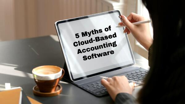Inside New Blog_5 Myths of Cloud-Based Accounting Software_
