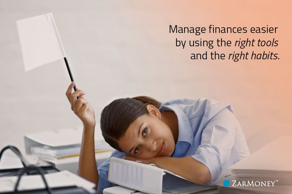 manage finances easier by using the right tools and the right habits
